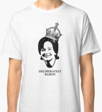 Deliberately Baron BW Classic T-Shirt
