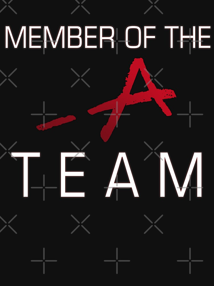 Member Of The -A Team | Unisex T-Shirt, a t-shirt of funny
