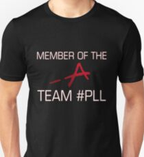 Member Of The -A Team #PLL T-Shirt