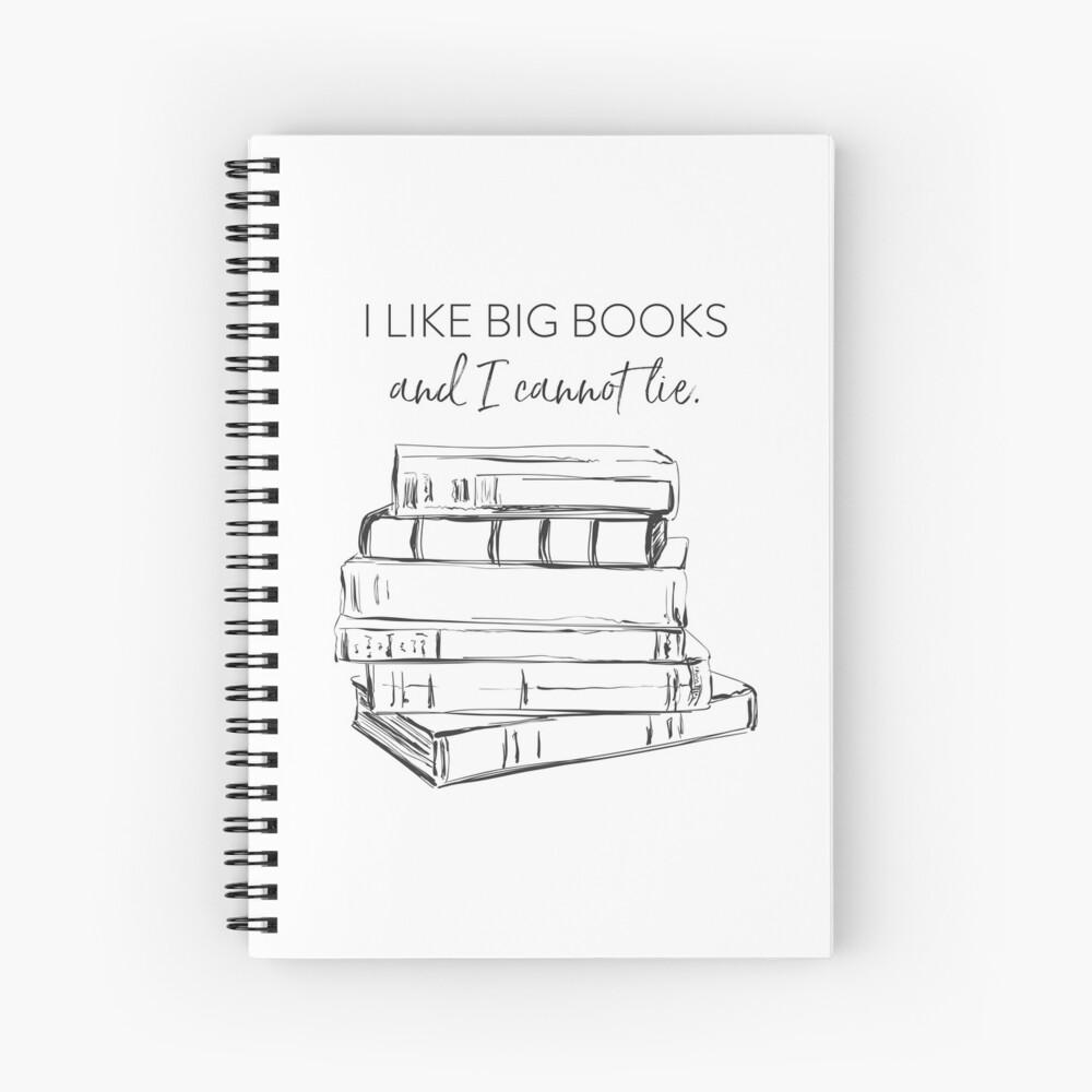 I Like Big Books Spiral Notebook