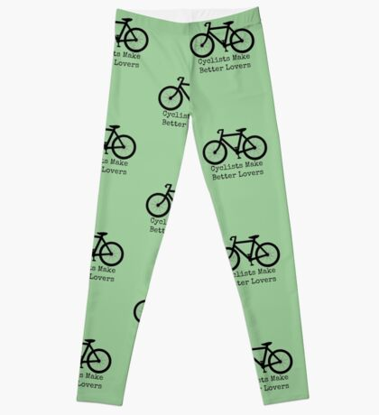 Cyclists Make Better Lovers Leggings