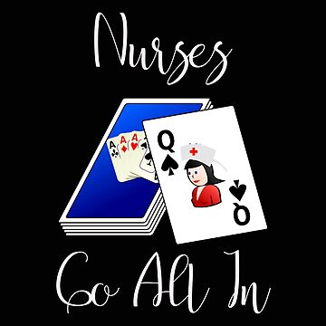 Nurses Go All In Funny Nurse Playing Cards by stacyanne324