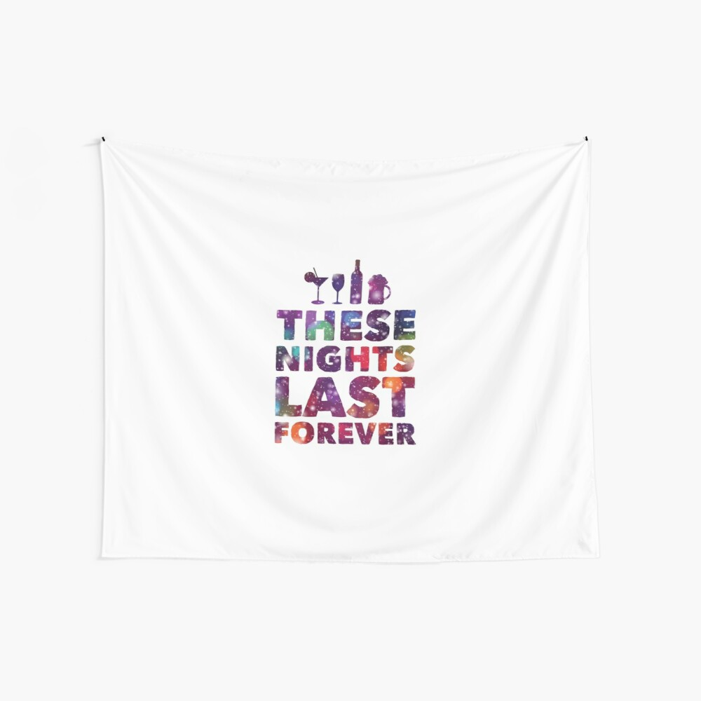 These nights last forever party Wall Tapestry