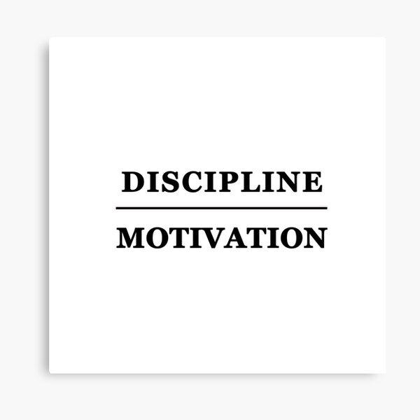 Discipline Over Motivation Canvas Print