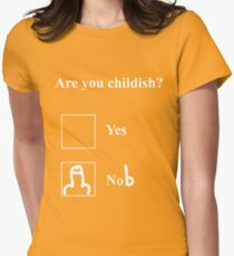Are you childish (white)  Women's Fitted T-Shirt