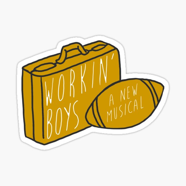 The Guy Who Didn't Like Musicals — Working Boys Sticker