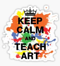 Keep Calm & Teach Art Sticker