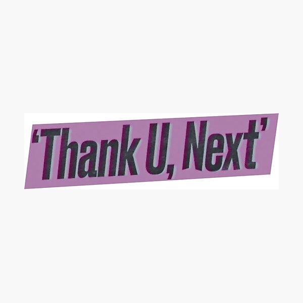 thank u, next text Photographic Print