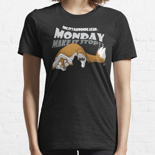 Monday - Make it stop! Essential T-Shirt