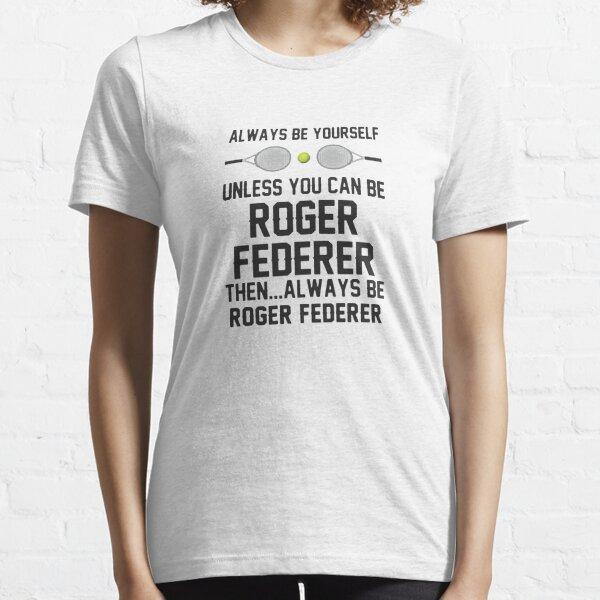 Roger est toujours fédérateur T-shirt essentiel