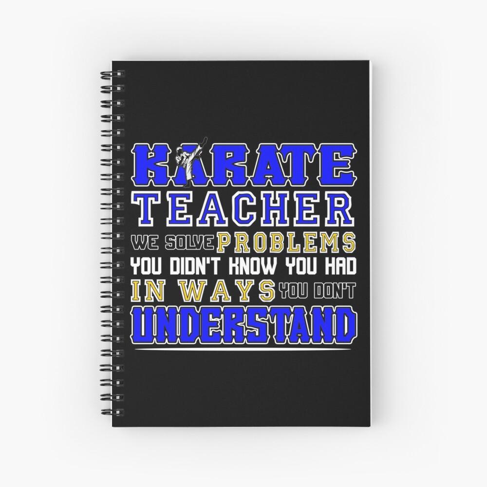 Karate Teacher We Solve Problems Spiralblock