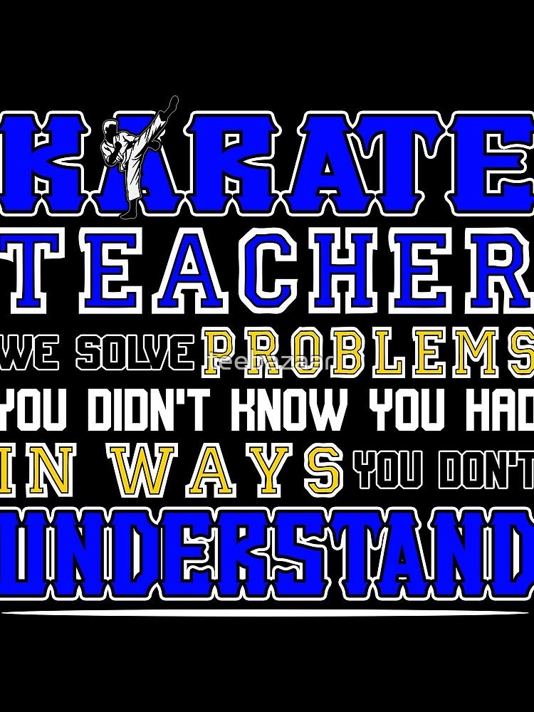 Karate Teacher We Solve Problems von teebazaar