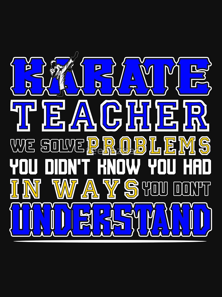 Karate Teacher We Solve Problems von teebazaar