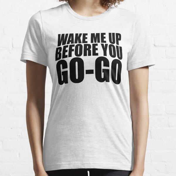 Réveille-moi avant que tu partes Wham T-shirt essentiel
