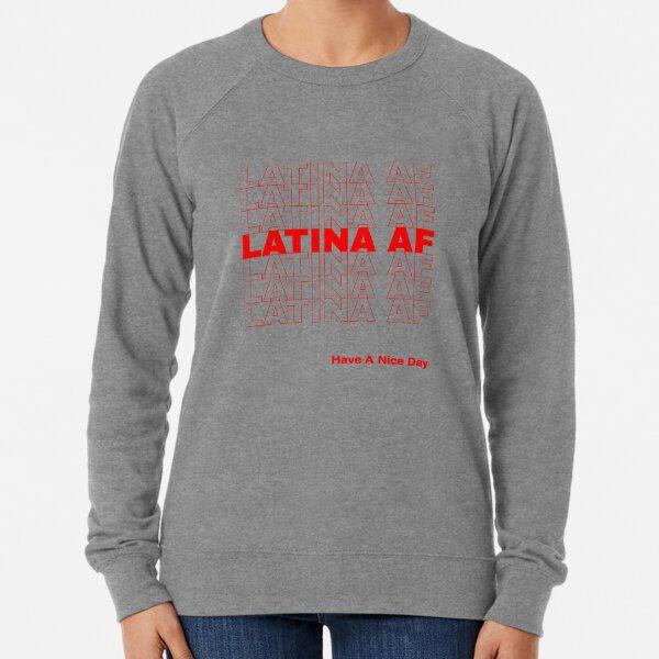 Latina AF Shirt, Latina Shirts, Brunette Shirt, Womens Right Shirt Lightweight Sweatshirt