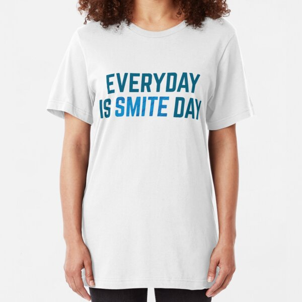 Everyday is Smite Day Slim Fit T-Shirt