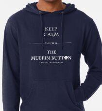 Behalten Sie Ruhe und drücken Sie den Muffin-Knopf Leichter Hoodie