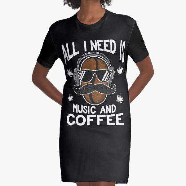 Todo lo que necesito es música y café. Vestido camiseta