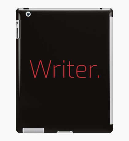 Copy of Writer. (Thin Red Text) iPad Case/Skin