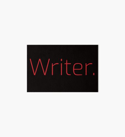 Copy of Writer. (Thin Red Text) Art Board Print