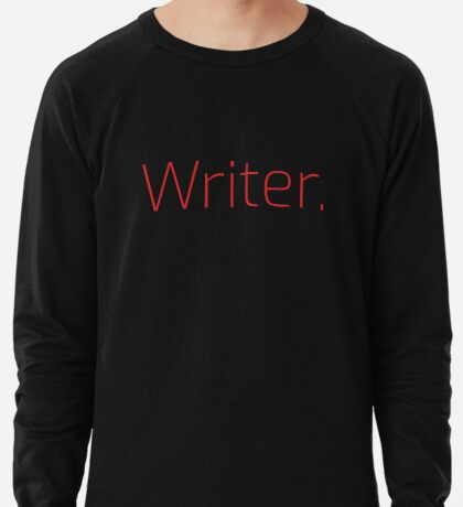 Copy of Writer. (Thin Red Text) Lightweight Sweatshirt