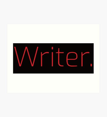 Copy of Writer. (Thin Red Text) Art Print