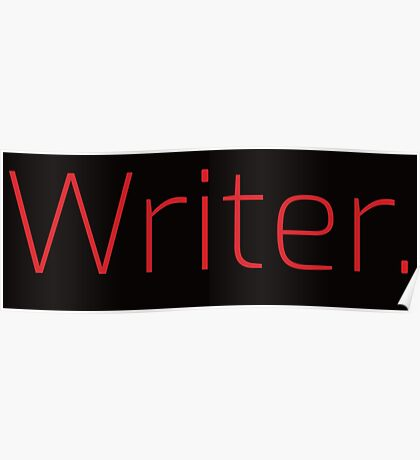 Copy of Writer. (Thin Red Text) Poster