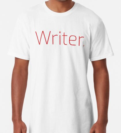 Copy of Writer. (Thin Red Text) Long T-Shirt