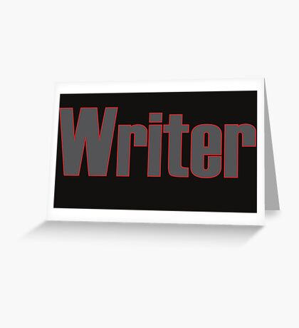 Writer -- Black Text with Red Outline Greeting Card