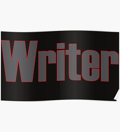 Writer -- Black Text with Red Outline Poster