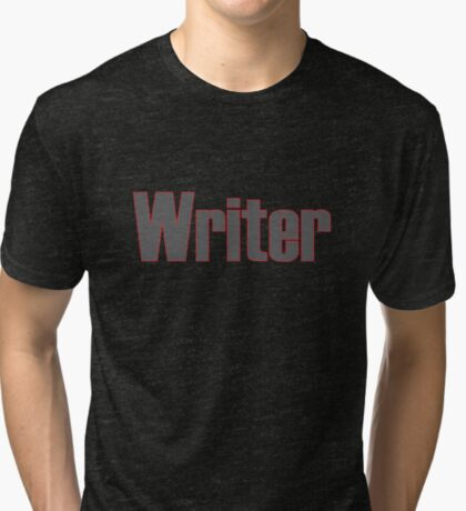 Writer -- Black Text with Red Outline Tri-blend T-Shirt