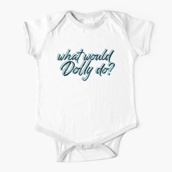What would Dolly do? Short Sleeve Baby One-Piece