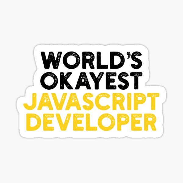 World's Okayest JavaScript Developer Sticker