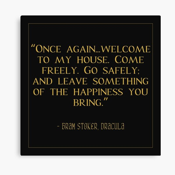 Go Safely, And Leave Something Of The Happiness You Bring | Bram Stoker's Dracula | GOTHIC LITERATURE QUOTE WALL ART Canvas Print