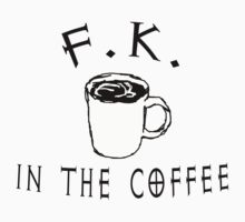 F.K. in the coffee