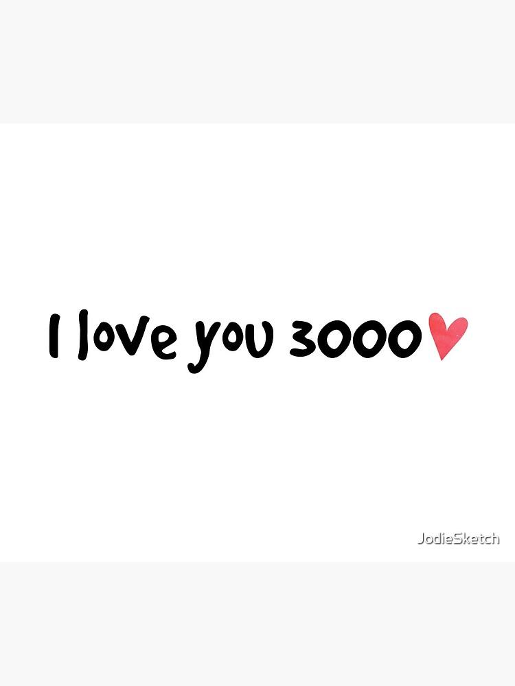 I Love You 3000 by JodieSketch