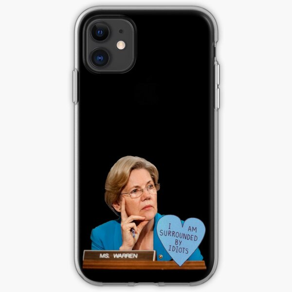 "Elizabeth Warren ""I'm Surrounded By Idiots"" iPhone Soft Case"
