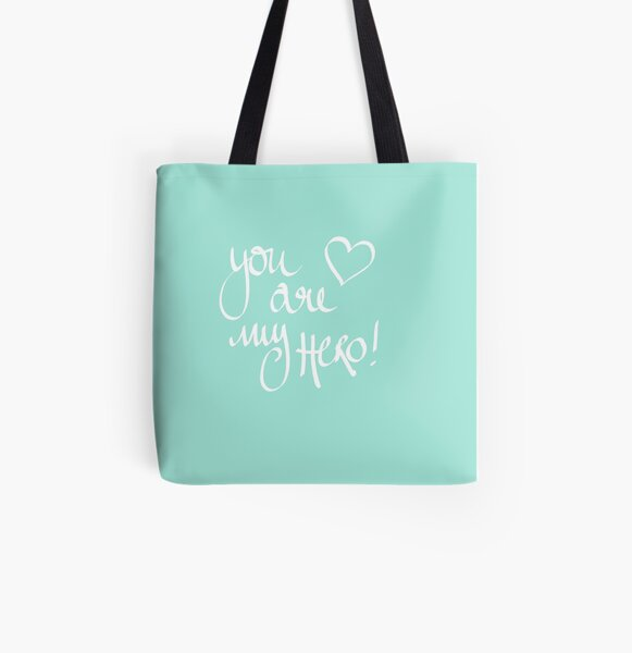 You Are My Hero All Over Print Tote Bag