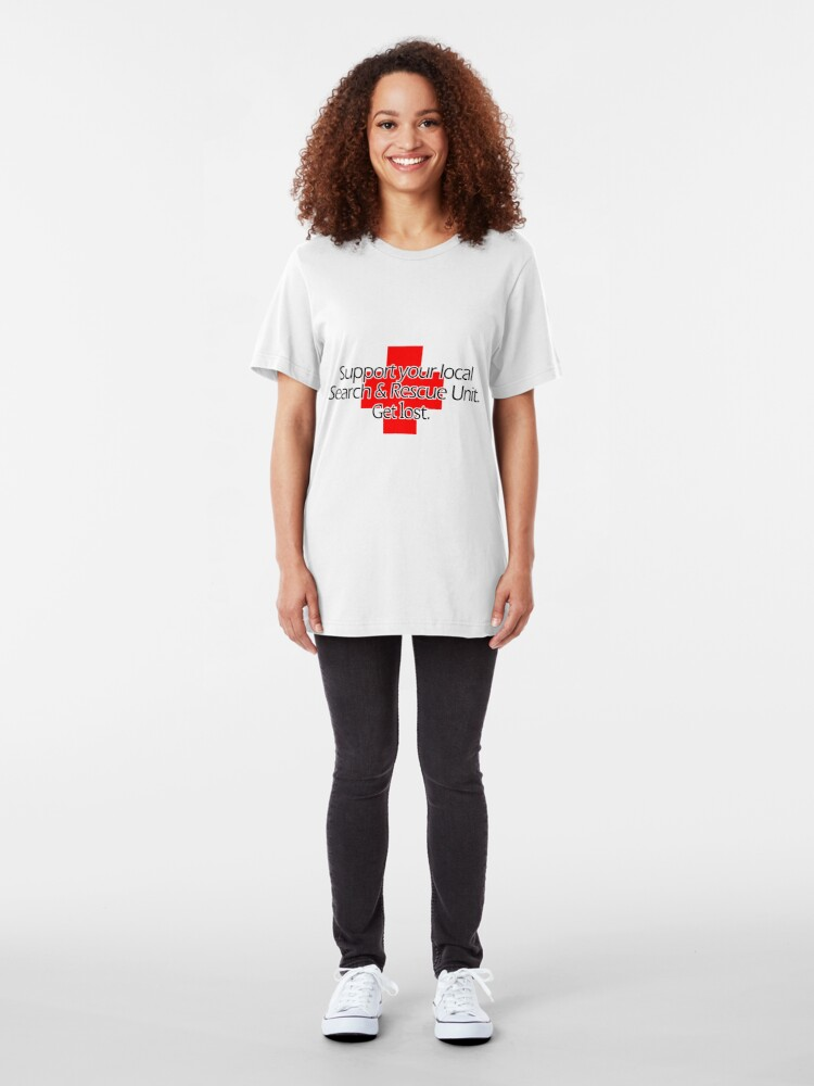 Alternate view of Support your local Search & Rescue Unit. Get lost. Slim Fit T-Shirt