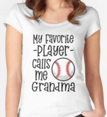 My favorite baseball player calls me Grandma Fitted Scoop T-Shirt