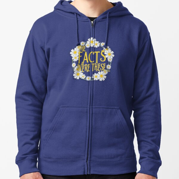The Facts Were These... [Pushing Daisies] Zipped Hoodie