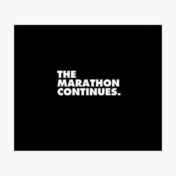 The marathon continue Photographic Print