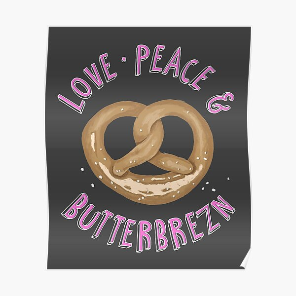 Love, Peace and Butterbrezn Poster
