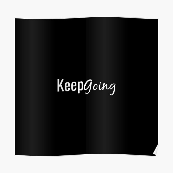 keep going quotes Poster