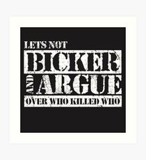 Lets Not Bicker Art Print