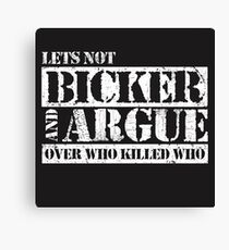 Lets Not Bicker Canvas Print