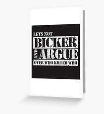 Lets Not Bicker Greeting Card