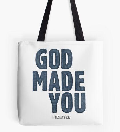 God made you - Ephesians 2:10 Tote Bag