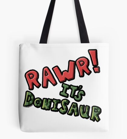 RAWR! It's Donisaur! Titlecard Tote Bag