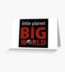 Little Planet, Big World  Greeting Card